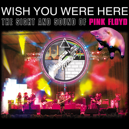 Wish You Were Here - The Sight and Sound of Pink Floyd