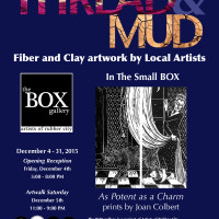 """Thread & Mud"" & ""As Potent as a Charm"" Opening Reception The BOX Gallery"