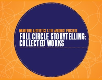 Full Circle Storytelling: Collected Works