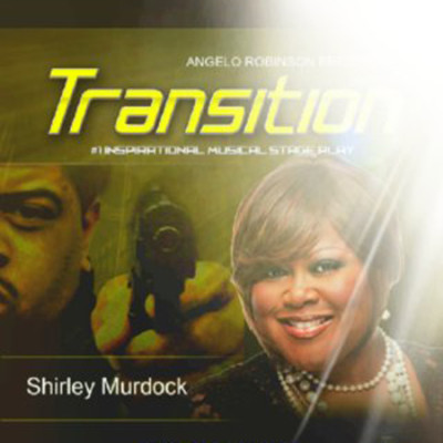 Transition Starring Shirley Murdock