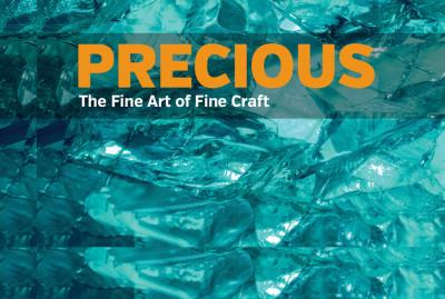 PRECIOUS: The Fine Art of Fine Craft, July 1-Aug. 13, 2016