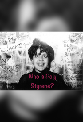 Akron Punk Week: Who Is Poly Styrene?