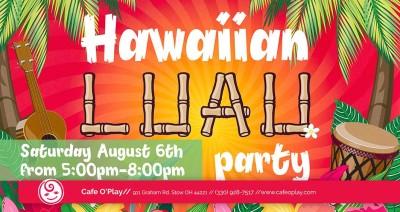 HAWAIIAN LUAU PARTY!