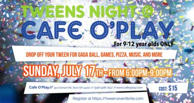 TWEENS NIGHT @ CAFE O'PLAY!