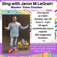 Art Quest: Sing with Jaron M. LeGrair (Master Voice Teacher)
