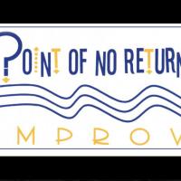 Point of No Return Improv (PNR Improv)