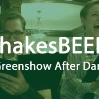 ShakesBEER: Greenshow After Dark
