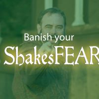 Weekend Workshop: Banish Your ShakesFEAR