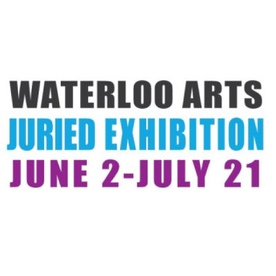 CALL FOR ARTISTS: 2017 Waterloo Arts Juried Exhibition