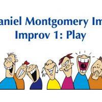 Improv 1: Play - A Six Week Class