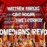 Comedians Revolt Ep. 1: Political with a Purpose