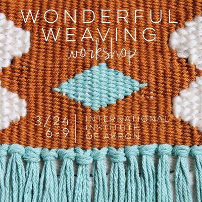 Wonderful Weaving Workshop