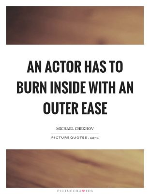 an-actor-has-to-burn-inside-with-an-outer-ease-quote-1