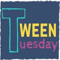 Tween Tuesdays