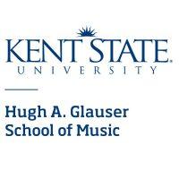 Kent State University Hugh A. Glauser School of Mu...