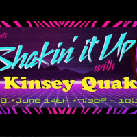 Shakin' it up with Kinsey Quake!