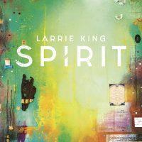 Larrie King - Spirit