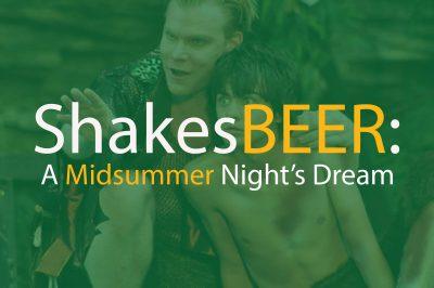 ShakesBEER: Midsummer Night's Dream