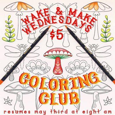 Wake & Make Wednesdays: Coloring Club