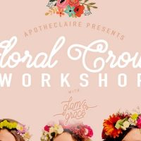 Floral Crown Workshop with Glam & Grace and Apotheclaire