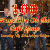 100 WAYS LIVE ON THE CAFE STAGE.