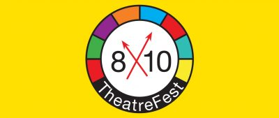 AUDITIONS for 8x10 TheatreFest!