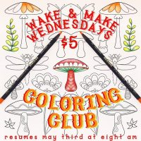 Wake & Make Wednesday Coloring Club