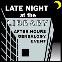 Late Night at the Library for Genealogists