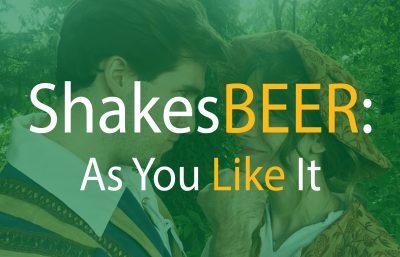 ShakesBEER: As You Like It