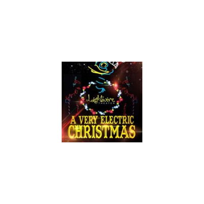 A Very Electric Christmas.Lightwire Theatre Presents A Very Electric Christmas