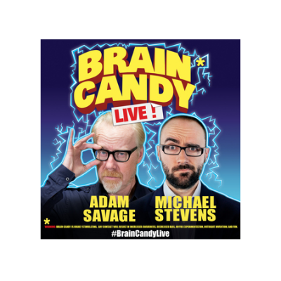 Adam Savage & Michael Stevens bring you BRAIN CANDY LIVE