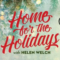 Home for the Holidays with Helen Welch