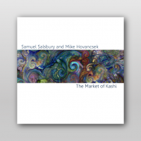 "Samuel Salsbury & Mike Hovanscek's ""The Market of Kashi"" CD Release Party"