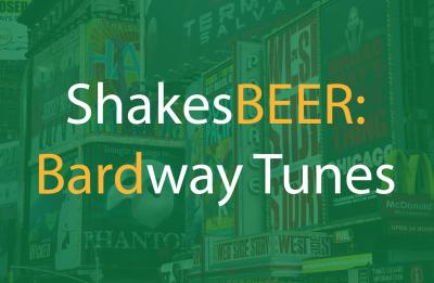ShakesBEER: Bardway Tunes!