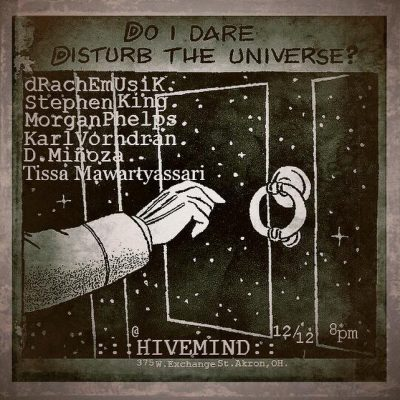 Do I Dare Disturb The Universe?