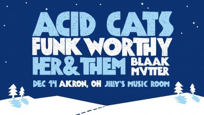 Acid Cats, Funk Worthy, Her & Them, Black Mvtter
