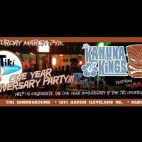Tiki Underground One Year Anniversary with the Kahuna Kings!!