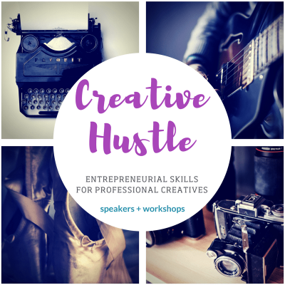 Creative Hustle – Entrepreneurial Skills for Professional Creatives (Speakers & Workshops)