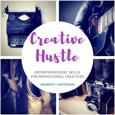 Creative Hustle – Entrepreneurial Skills for Professional Creatives (Speakers & Workshops)