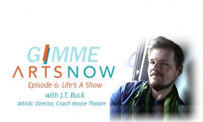 jt-buck-coach-house-theatre-gimme-artsnow