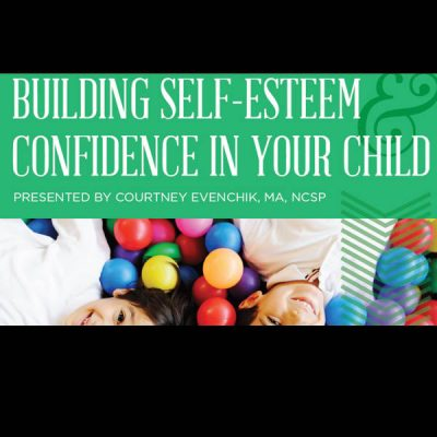 Building Self-Esteem & Confidence in Your Child