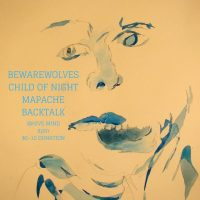 Bewarewolves / Child of Night / Mapache / Backtalk