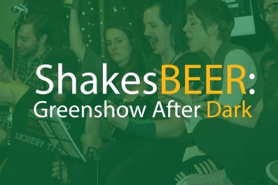 ShakesBEER: Greenshow After Dark