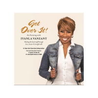 Get Over It! An Evening with Iyanla Vanzant