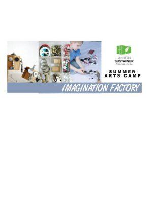 Imagination Factory - SUMMER ARTS CAMP - At the Ak...