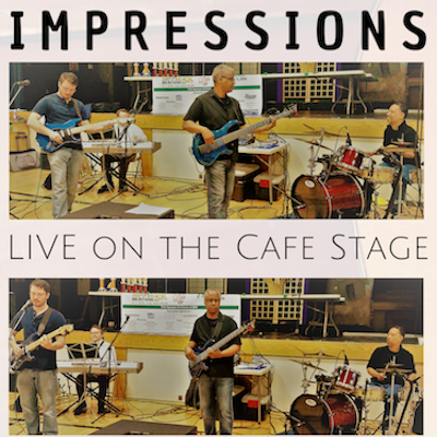 IMPRESSIONS LIVE ON THE CAFE STAGE