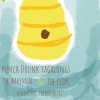 PunchDrunkTagalongs/The Flips/The Wakemen