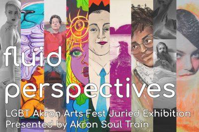Fluid Perspectives: LGBT Akron Arts Fest Juried Exhibition