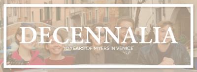 Decennalia: 10 Years of Myers in Venice