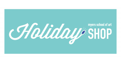 The Myers School of Art Holiday Shop